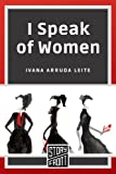 I Speak of Women: A Short Story