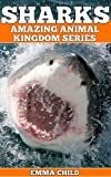 Free Kindle Book : SHARKS: Fun Facts and Amazing Photos of Animals in Nature (Amazing Animal Kingdom Series)