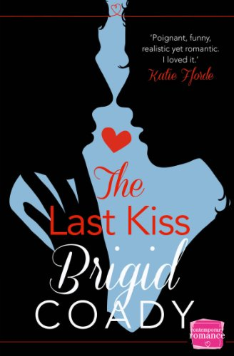 The Last Kiss: HarperImpulse Contemporary Romance Mobile Shorts (The Kiss Collection) by Brigid Coady