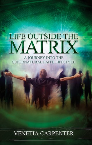 Life Outside the Matrix: A Journey Into the Supernatural Lifestyle