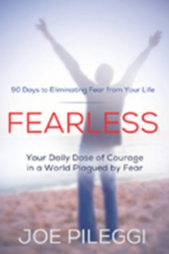 FearLess: 90 Days to Eliminating Fear from Your Life
