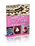 Free Kindle Book : Cupcakes eBook: Yammy Diet Cupcakes Eat and Love (delicious cupcakes-Just Dessert) (cookbook series)