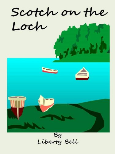 Scotch on the Loch by Liberty Bell