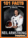Free Kindle Book : 101 Facts... Neil Armstrong! Amazing Facts, Photos and Videos - Space Books for Kids. (101 Space Facts for Kids)