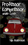 Free Kindle Book : Professor Kompressor under cover