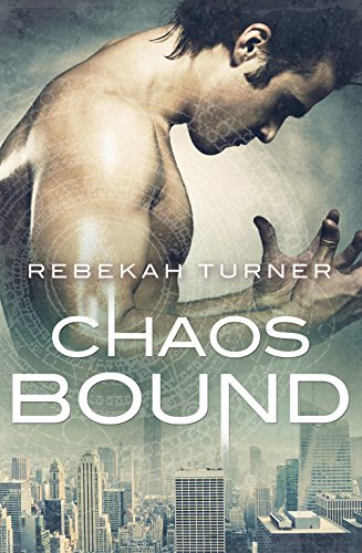 Book Rebekah Turner's Chaos Bound - dude looking at his hands on top of a grey city
