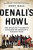 Denali's Howl: The Deadliest Climbing Disaster on America's Wildest Peak