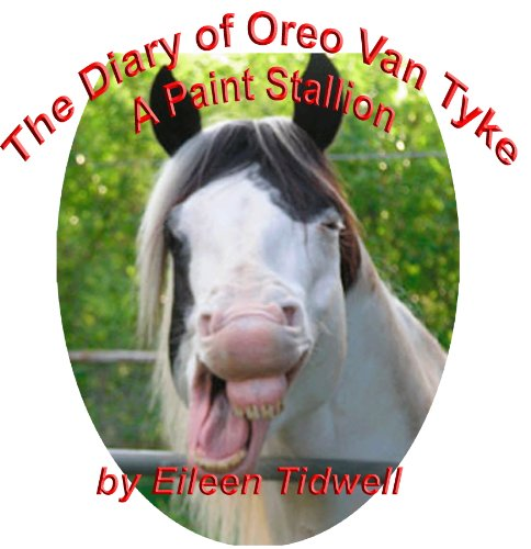 View Diary of Oreo Van Tyke, Paint Stallion on Amazon