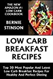 Free Kindle Book : Top 30 Most Popular And Latest Low Carb Breakfast Recipes For Healthy And Perfect Dieting
