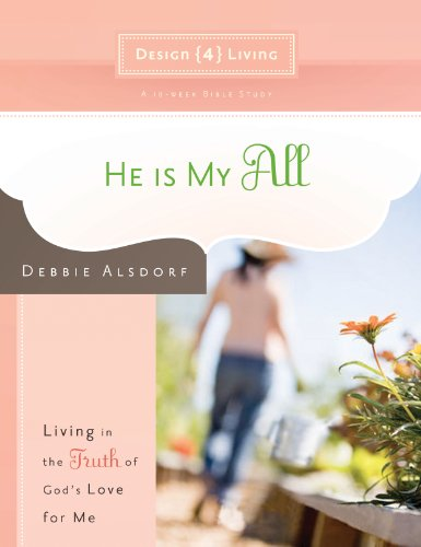 He Is My All: Living in the Truth of God's Love for Me