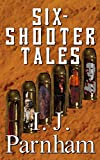 Free Kindle Book : Six-shooter Tales