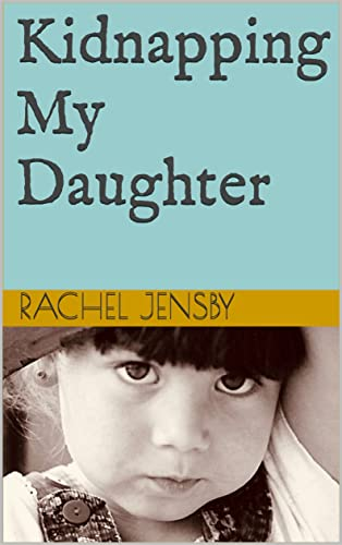 Free eBook - Kidnapping My Daughter