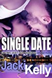 Free Kindle Book : A Single Date (Dating Just Got Serious)