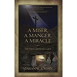 The First Christmas Carol: A Miser, A Manger, A Miracle