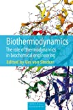 Biothermodynamics : the role of thermodynamics in biochemical engineering