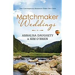 Matchmaker Weddings: Two Contempoary Romances Under One Cover (Brides & Weddings)