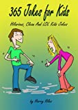 Free Kindle Book : 365 Jokes For Kids: Hilarious, Clean And LOL Jokes For Kids (Kids Jokes)