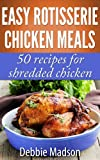 Free eBook - Easy Rotisserie Chicken Meals