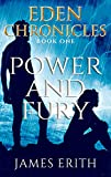 Free Kindle Book : The Power and The Fury (Eden Chronicles)
