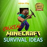 Free Kindle Book : Minecraft: CRUCIAL Survival Ideas on your First Day & Beyond (Minecraft books Book 3)