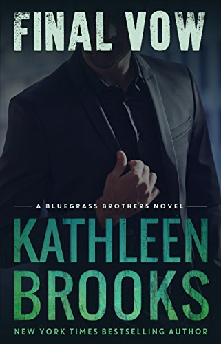 Final Vow (Bluegrass Brothers) by Kathleen Brooks