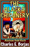 Free Kindle Book : The Alaska Chicanery