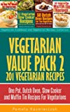 Free Kindle Book : Vegetarian Value Pack 2 - 201 Vegetarian Recipes - One Pot, Dutch Oven, Slow Cooker and Muffin Tin Recipes For Vegetarians (Vegetarian Cookbook and Vegetarian Recipes Collection)