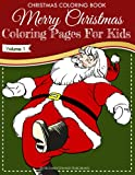 Free Kindle Book : Christmas Coloring Book - Merry Christmas Coloring Pages For Kids - Volume 1 (Christmas Coloring Books)