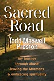 Free Kindle Book : Sacred Road: my journey through abuse, leaving the Mormons & embracing spirituality