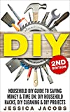 Free Kindle Book : Household DIY: Save Time and Money with Do It Yourself Hints & Tips on Furniture, Clothes, Pests, Stains, Residues, Odors and More!