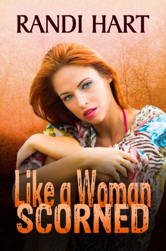 Like a Woman Scorned by Randi Hart