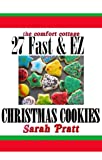 Free Kindle Book : 27 Fast & EZ Christmas Cookie Recipes