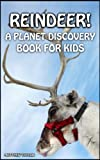 Free Kindle Book : Reindeer! (Planet Discovery Books For Kids)