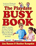 Free Kindle Book : The Playdate Busy Book: 200 Fun Activities for Kids of Different Ages (Busy Books)