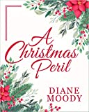 Free Kindle Book : A Christmas Peril (The Teacup Novellas - Book Five)
