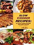 Free Kindle Book : Slow Cooker Recipes: 50 Slow Cooker Recipes for Every Season