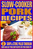 Free Kindle Book : Slow Cooker Pork Recipes: Soups & Stews, Pulled Tenderloin Plus Quick and Easy Pork Chop Recipes For Your Crock Pot