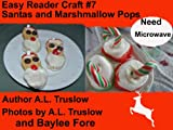 Free Kindle Book : Santas and Marshmallow Pops (Easy Reader Crafts)