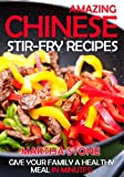 Free Kindle Book : Amazing Chinese Stir-Fry Recipes: Give your family a healthy meal in minutes!