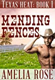 Free Kindle Book : Mending Fences (Contemporary Cowboy romance) (Texas Heat - Book 1)