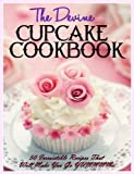 Free Kindle Book : The DIVINE Cupcake Cookbook: 50 Irresistible Recipes That Will Make You Go YUMMMM...