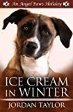 Free Kindle Book : Ice Cream in Winter (Angel Paws Holiday)