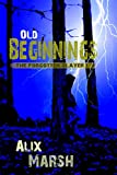 Free Kindle Book : Old Beginnings (The Forgotten Slayer Book 1)