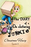 Free Kindle Book : The Diary of a De-cluttering Junkie: Episode 6