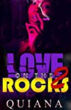 Free Kindle Book : Love on the Rocks 2 (Death, Love, and Drug Abuse)