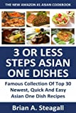 Free Kindle Book : Just 3 Or Less Steps Top 30 Super Easy & Super Quick Asian One Dish Recipes