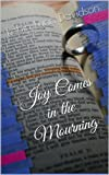 Free Kindle Book : Joy Comes in the Mourning