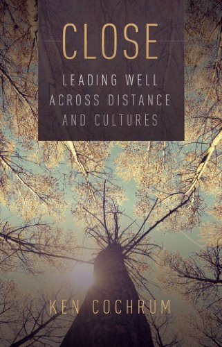 Close: Leading Well Across Distance and Cultures