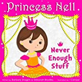 Free Kindle Book : Princess Nell: Never Enough Stuff