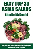 Free Kindle Book : Just 3 Or Less Steps Top 30 Super Easy & Super Quick Asian Salad Recipes